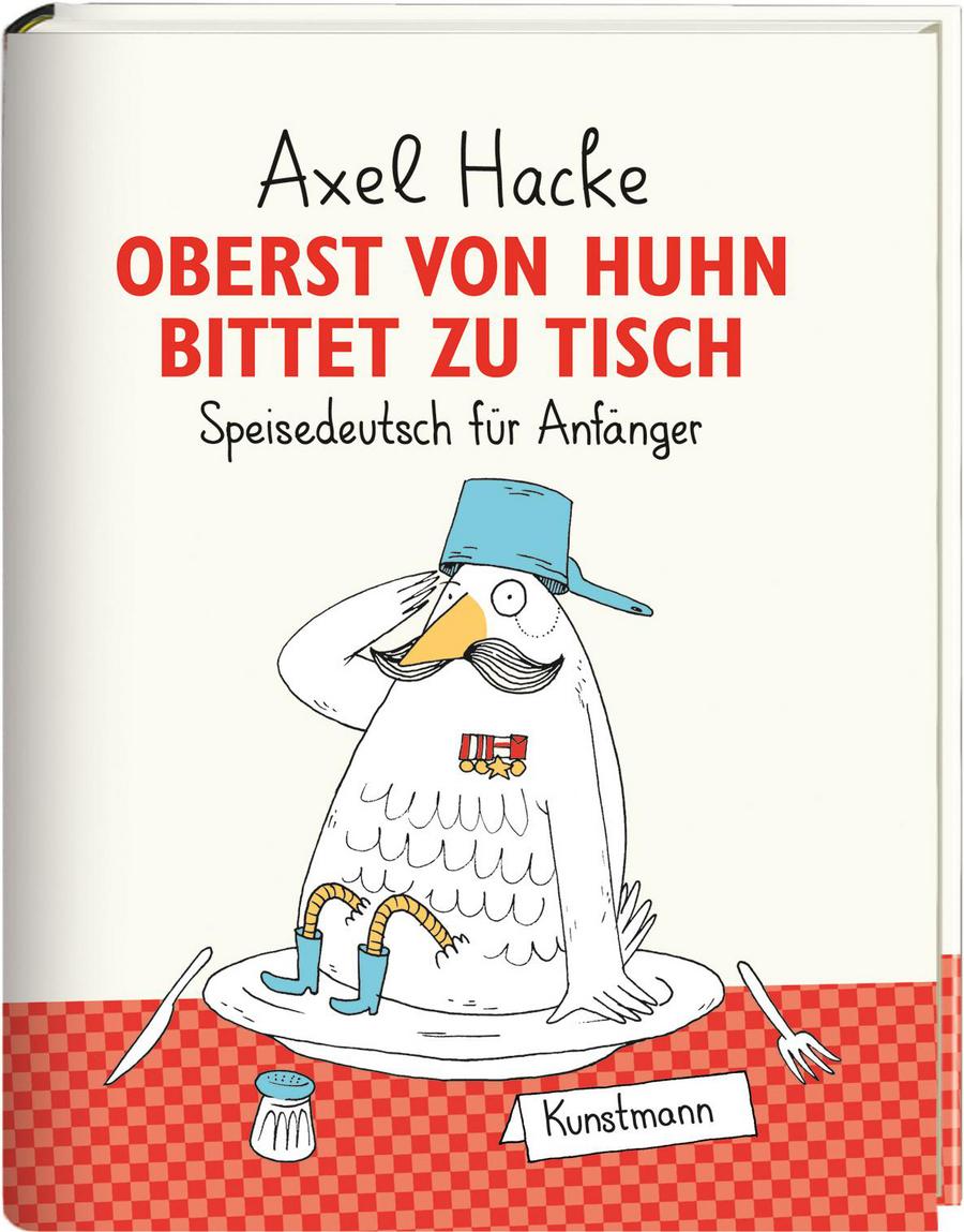 Oberst von Huhn bittet zu Tisch | Axel Hacke | Verlag Antje